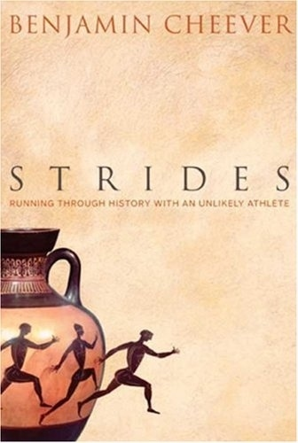 """Strides: Running Through History With an Unlikely Athlete"" by Benjamin Cheever"