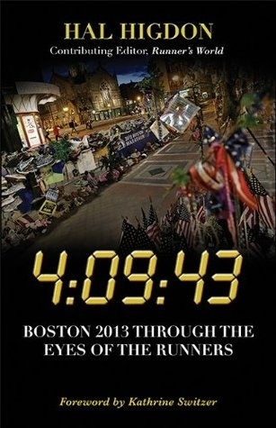 """4:09:43: Boston 2013 Through the Eyes of the Runners"" by Hal Higdon"