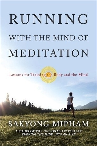 """Running with the Mind of Meditation"" by Sakyong Mipham"