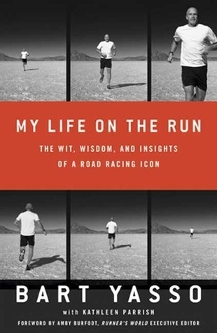 """My Life On the Run"" by Bart Yasso"